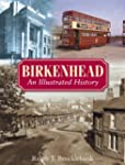Birkenhead: An Illustrated History