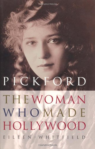 Pickford: The Woman Who Made Hollywood (Hollywood Made compare prices)