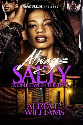 always-salty-torn-between-the-two-volume-8-a-ghetto-soap-opera