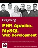 Beginning Php, Apache, Mysql Web Development (0764557440) by Glass, Michael K.