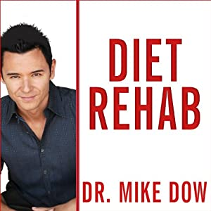 Diet Rehab: 28 Days to Finally Stop Craving the Foods That Make You Fat | [Dr. Mike Dow, Antonia Blyth]