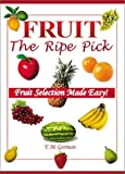 Fruit the Ripe Pick: Fruit Selection Made Easy!
