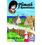 img - for [ [ [ Plimoth a Remembrance [ PLIMOTH A REMEMBRANCE BY Darlene, Bonnie ( Author ) May-01-2006[ PLIMOTH A REMEMBRANCE [ PLIMOTH A REMEMBRANCE BY DARLENE, BONNIE ( AUTHOR ) MAY-01-2006 ] By Darlene, Bonnie ( Author )May-01-2006 Paperback book / textbook / text book