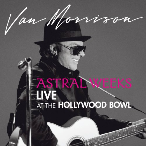 Van Morrison - Astral Weeks Live At the Hollywood Bowl - Zortam Music