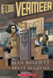 Le Code Vermeer (French Edition) (0439953715) by Balliett, Blue