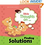 Bible Thoughts on Finding Solutions:...
