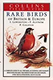 A Field Guide to the Rare Birds of Britain and Europe (Collins Field Guide)