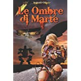 Le Ombre Di Marte: Ciclo Steampunk Completodi Augusto Chiarle