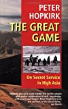 The Great Game: On Secret Service in High Asia (0192802321) by Hopkirk, Peter