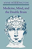 Medicine, Mind, and the Double Brain