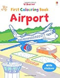 Jessica Greenwell Airport Colouring Book (Usborne First Colouring Books): My First Colouring Book with Stickers