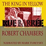 Rue Barree | Robert W. Chambers