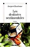 echange, troc Jacques Chardonne - Les Destinées sentimentales