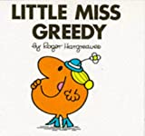 Little Miss Greedy (Little Miss Library) (0749816473) by Hargreaves, Roger