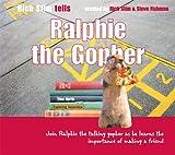 Ralphie the Gopher (Rich Stim Tells)