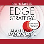 Edge Strategy: A New Mindset for Profitable Growth | Alan Lewis,Dan McKone