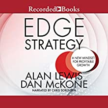 Edge Strategy: A New Mindset for Profitable Growth Audiobook by Alan Lewis, Dan McKone Narrated by Chris Sorensen