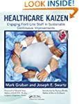 Healthcare Kaizen: Engaging Front-Lin...