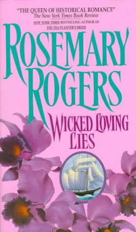 Wicked Loving Lies, ROSEMARY ROGERS