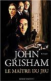 echange, troc John Grisham - Le Maître du jeu