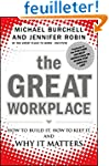 The Great Workplace: How to Build It,...