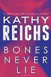 Bones Never Lie: A Novel (Temperance Brennan Book 17)