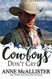 img - for Cowboys Don't Cry (The Tanner Brothers) (Volume 1) book / textbook / text book