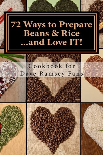 72 Ways to Prepare Beans & Rice...and Love IT!: Cookbook for Dave Ramsey Fans by Monique Harps