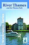River Thames and the Thames Path (Waterways Series)