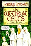 Terry Deary The Cut-Throat Celts (Horrible Histories)