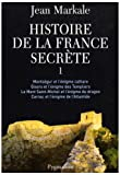 echange, troc Jean Markale - Histoire de la France secrète : Tome 1, Montségur et l'énigme cathare ; Gisors et l'énigme des Templiers ; Le mont Saint-MI