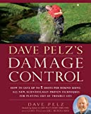 img - for Dave Pelz's Damage Control: How to Save Up to 5 Shots Per Round Using All-New, Scientifically Proven Techniques for Playing Out of Trouble Lies book / textbook / text book