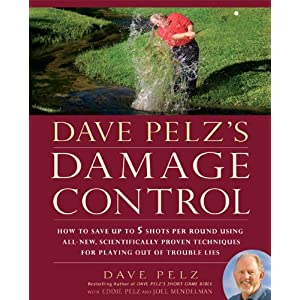 Download book Dave Pelz's Damage Control: How to Save Up to 5 Shots Per Round Using All-New, Scientifically Proven Techniques for Playing Out of Trouble Lies