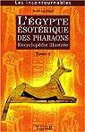 L'Egypte ésotérique des Pharaons : Encyclopédie illustrée Tome 2 par Lachaud