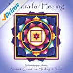 Mantra For Healing--Ancient Chant For...