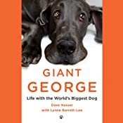 Giant George: Life with the World's Biggest Dog | [Dave Nasser, Lynne Barrett-Lee]
