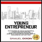 Entrepreneur: Young Entrepreneurs: The Stories of Eight Successful Young Entrepreneurs Hörbuch von Samuel Dixon Gesprochen von: Kane Prestenback