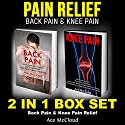 Pain Relief: Back Pain & Knee Pain: 2 in 1 Box Set: Back Pain & Knee Pain Relief Audiobook by Ace McCloud Narrated by Joshua Mackey