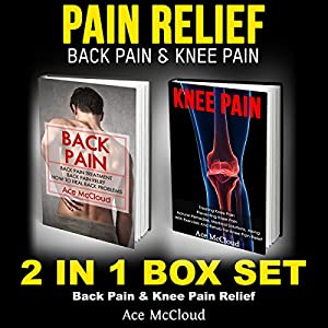 Pain Relief: Back Pain & Knee Pain Audiobook