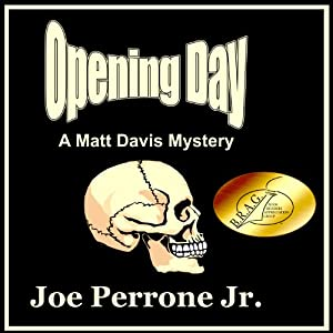 Opening Day: A Matt Davis Mystery | [Joe Perrone Jr.]