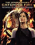 Catching Fire: The Official Illustrated Movie Companion (Turtleback School & Library Binding Edition) (0606324046) by Egan, Kate