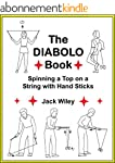 The Diabolo Book: Spinning a Top on a...