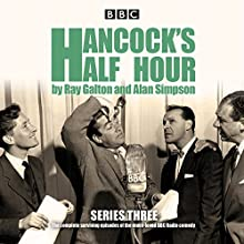 Hancock's Half Hour: Series 3: Ten episodes of the classic BBC Radio comedy series  by Ray Galton, Alan Simpson Narrated by full cast, Tony Hancock, Sid James