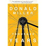 A Million Miles In A Thousand Years: What I Learned While Editing My Lifeby Donald Miller