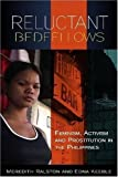 img - for Reluctant Bedfellows: Feminism, Activism and Prostitution in the Philippines by Ralston, Meredith, Keeble, Edna(November 1, 2008) Paperback book / textbook / text book