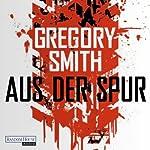 Aus der Spur | Gregory Smith
