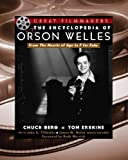 Encyclopedia of Orson Welles (Great Filmmakers) (0816043914) by Berg, Chuck