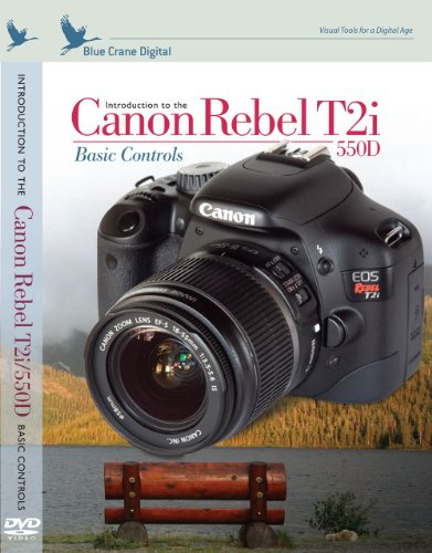 Introduction to the Canon Rebel T2i / EOS 550D :  Basic Controls Training DVD by Blue Crane Digital
