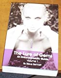The Lure of Gems - An Encyclopaedic Guide - Volume 1 Steve Bennett