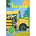 How Tia Lola Learned to Teach (       UNABRIDGED) by Julia Alvarez, Michelle Gonzalez Narrated by Michelle Gonzalez